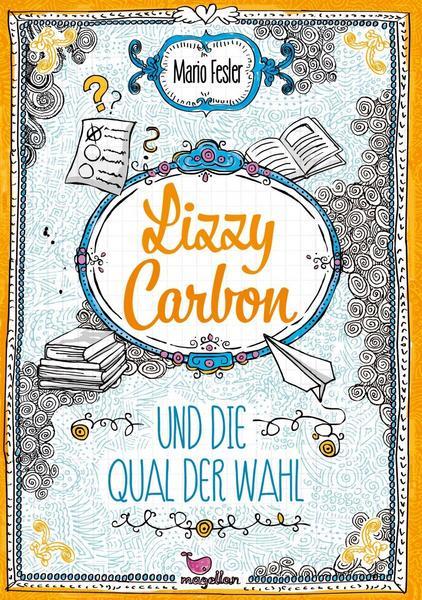 """Mario Feslers """"Lizzy Carbon und die Qual der Wahl"""" erscheint"""