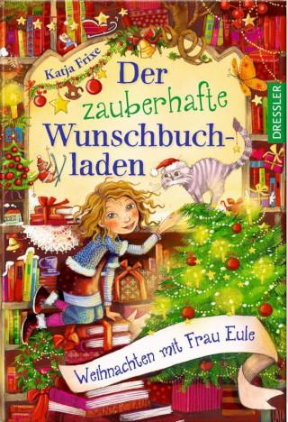 Magische Weihnachten im Wunschbuchladen: Katja Frixe feiert mit ihrer Longsellerserie