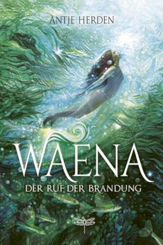 "Antje Herdens Roman ""Waena – der Ruf der Brandung"" jetzt neu im Handel"