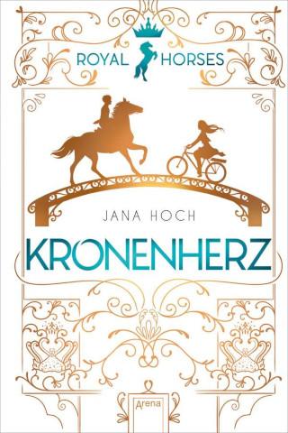 """""""Royal Horses – Kronenherz"""" – das fulminant romantische Debüt von Pferdeflüsterin Jana Hoch"""