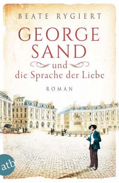 """Neu von Beate Rygiert: """"George Sand und die Sprache der Liebe"""""""