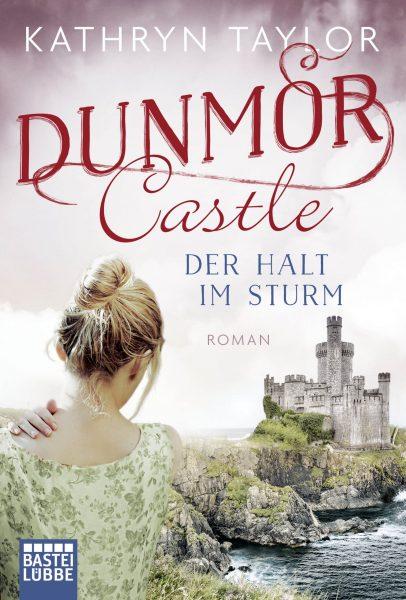 """""""Dunmore Castle – Der Halt im Sturm"""" von Kathryn Taylor"""