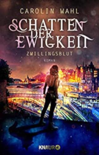 """Actionreich und romantisch: Neuer Fantasylesestoff von Carolin Wahl: """"Schatten der Ewigkeit"""""""