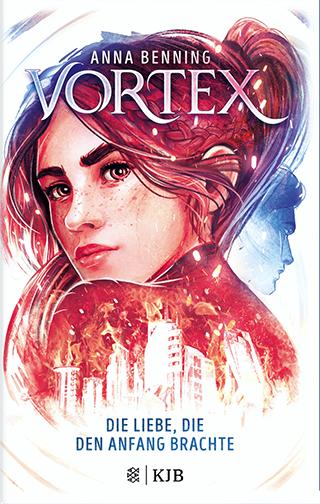 """Das atemberaubende Finale der Bestseller-Trilogie: Anna Benning """"Vortex – Die Liebe die den Anfang brachte"""""""