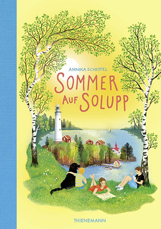"""Einfühlsame und zutiefst berührende Familiengeschichte von Annika Scheffel: """"Sommer auf Solupp"""""""