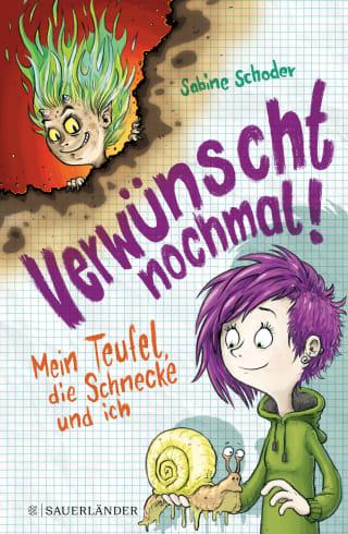 """Ein rasant witziges Kinderbuch: Sabine Schoder: """"Verwünscht nochmal! – Mein Teufel, die Schnecke und ich"""""""