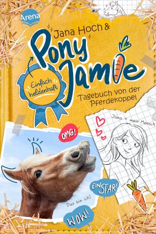 Pony Jamie – das erste Pony, das Tagebuch schreibt – mit freundlicher Unterstützung von Erfolsautorin Jana Hoch