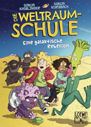 """Neu bei Loewe-Wow: """"Die Weltraumschule – eine galaktische Rebellion"""" von Sonja Kaiblinger"""