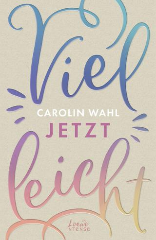 "Carolin Wahls New Adult-Trilogie ""Vielleicht"" am Start"